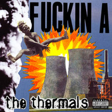 220px-The_Thermals_-_Fuckin_A