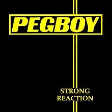 Pegboy_-_Strong_Reaction