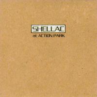 Shellac-AtActionPark